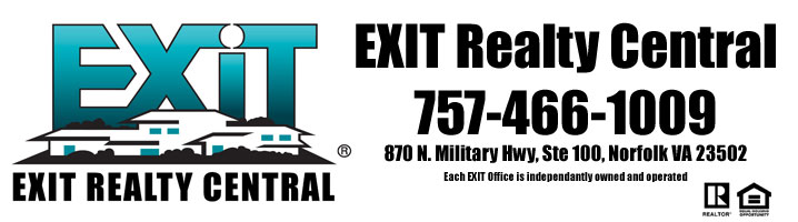 EXIT Realty Central 757-466-1009 870 N. Military Hwy Ste 100 Norfolk VA 23502 Each EXIT Office is independently owned and operated.